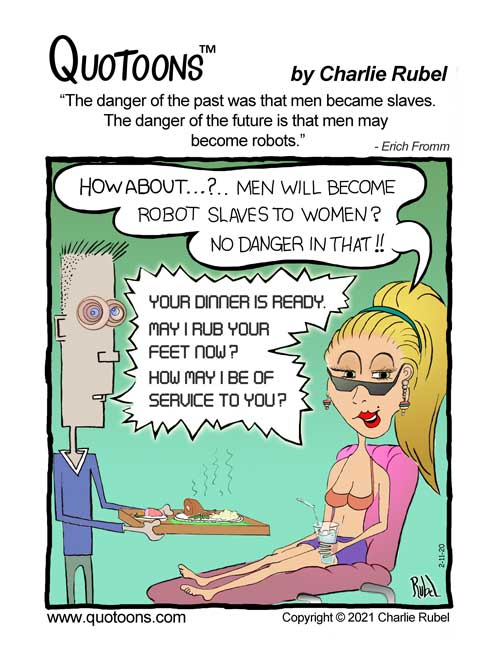 Cartoon gag comic about how men might become robot slaves to women!