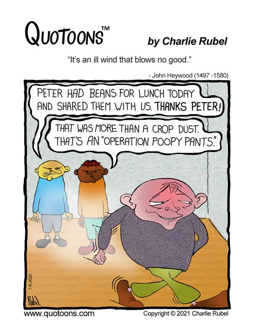 """Cartoon comic panel featuring quote from John Heywood, """"It's an ill wind that blows no good."""""""