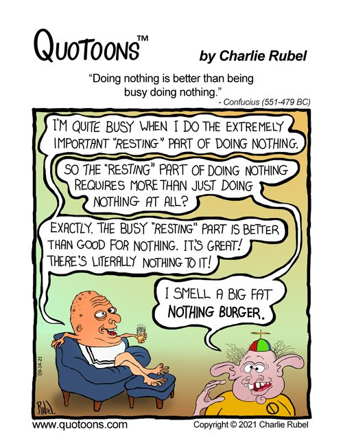 Cartoon comic about doing nothing or being busy doing nothing.